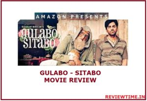 Read more about the article Gulabo Sitabo Movie Review, Story, Trailer