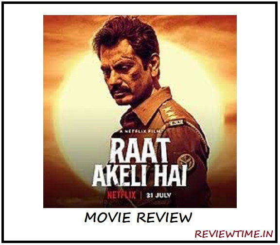 Raat Akeli Hai Movie Review