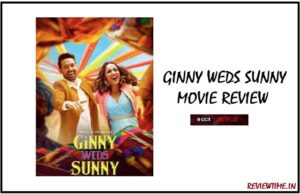Ginny Weds Sunny Movie Review, Story, Cast, Ratings