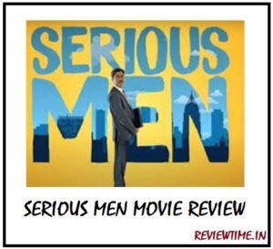 Serious Men Movie – Review, Story, Cast, Trailer, Rating