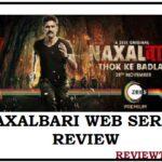 Naxalbari Web Series Review, Story, Release Date, Trailer, Cast