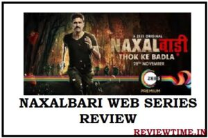 Naxalbari Web Series Review, Story, Release Date, Trailer, Cast