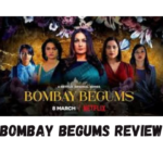 Bombay Begums Review, Cast, Trailer