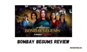 Read more about the article Bombay Begums Review, Cast, Trailer