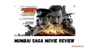 Mumbai Saga Movie Review, Story, Cast, Trailer