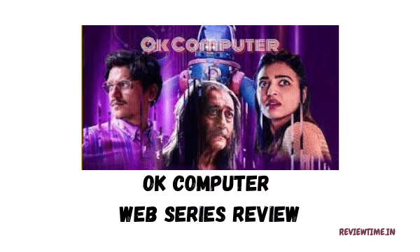 OK Computer Review, Story, Cast, Ratings