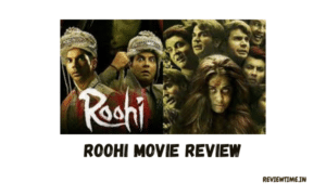 Roohi Movie Review, Story, Cast, Ratings