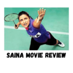 Saina Movie Review, Story, Cast, Ratings