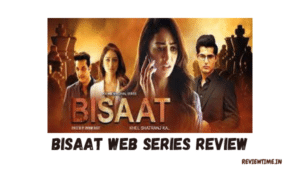 Read more about the article Bisaat Web Series Review, Story, Cast, Ratings