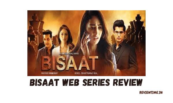 Bisaat Web Series Review, Story, Cast, Ratings
