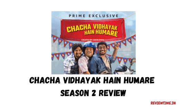 Chacha Vidhayak Hai Hamare Season 2 Review
