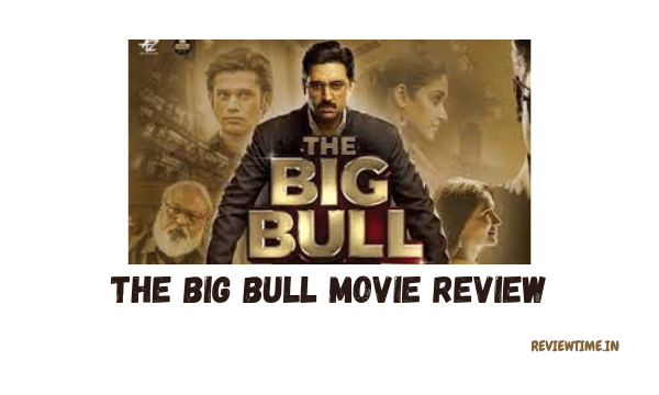 Read more about the article The Big Bull Movie Review, Story, Cast, Ratings