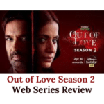 Out of Love Season 2 Web Series Review