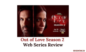 Read more about the article Out of Love Season 2 Web Series Review