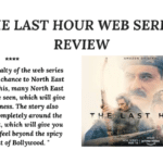 The Last Hour Web Series Review
