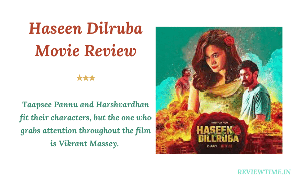 Read more about the article Haseen Dilruba Movie Review, Story