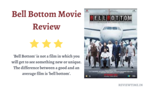 Read more about the article Bell Bottom Movie Review, Rating, Story