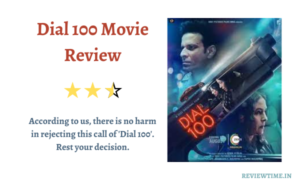 Read more about the article Dial 100 Movie Review, Story, Cast, Ratings