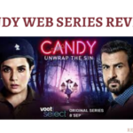 Candy Web Series Review, Cast, Rating