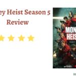Money Heist Season 5 Review