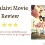 Thalaivi Movie Review, Cast, Rating