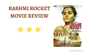 Read more about the article Rashmi Rocket Movie Review, Cast, Rating